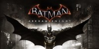 'Batman: Arkham Knight' Game Release Date Revealed